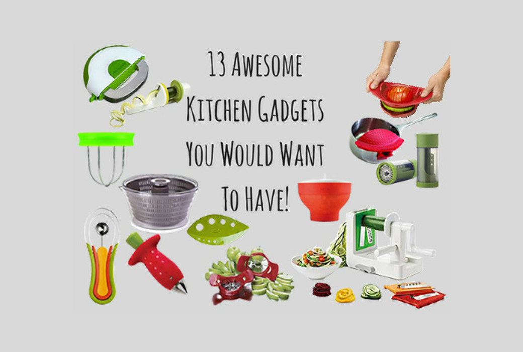 13 awesome kitchen gadgets you would want to have Awesome kitchen gadgets