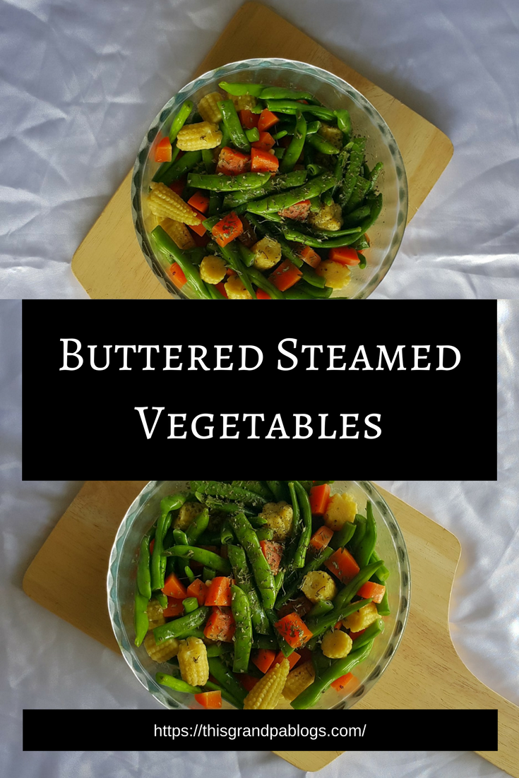 Buttered Steamed Vegetables 1 This Grandpa Blogs